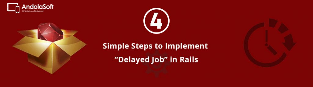 """4 Simple Steps to Implement """"Delayed Job"""" in Rails"""