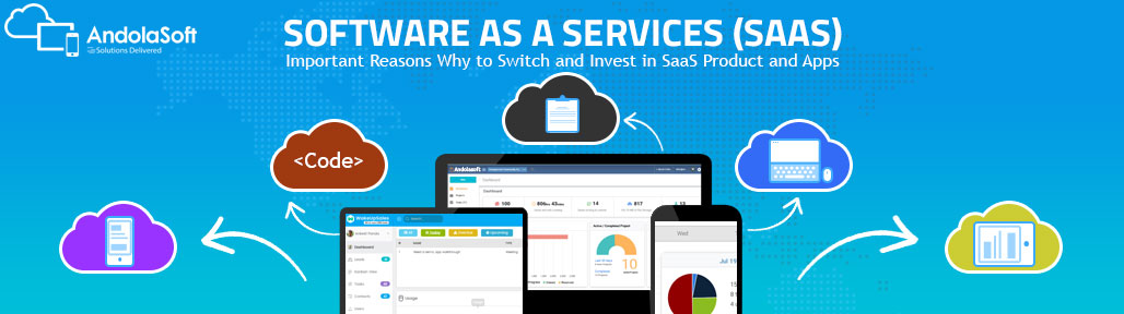 Important Reasons Why to Switch and Invest in SaaS Product and Apps
