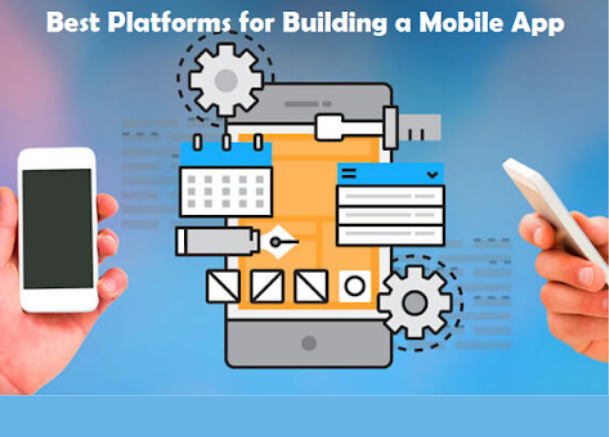 These are the 10 Best Platforms for Building a Mobile App in 2021