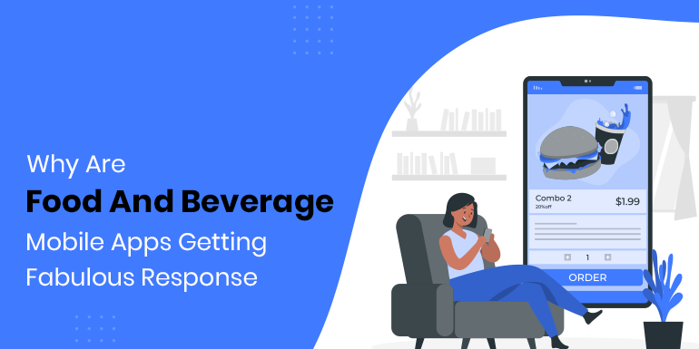 Why Are Food And Beverage Mobile Apps Getting Fabulous Response